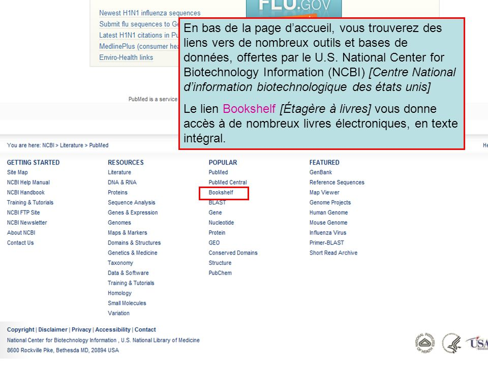 En bas de la page d'accueil, vous trouverez des liens vers de nombreux outils et bases de données, offertes par le U.S. National Center for Biotechnology Information (NCBI) [Centre National d'information biotechnologique des états unis]
